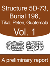 Tikal-Burial-196-Tomb-of-the-Jade-Jaguar_Structure-5D-73_Peten-Guatemala_Vol_1