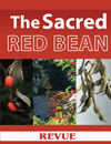 The sacred red bean article for Revue Magazine July 2011
