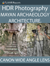 Flaar report on HDR photography with canon wide angle lens of Mayan Archaeology Architecture