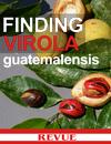 Finding Virola Guatemalensis REVUE