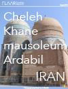 IRAN 2014 photographs Cheleh Khane mausoleum Ardabil FLAAR Traveling Reports archaeology history sit