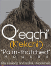 Qeqchi  Palm-thatched Houses